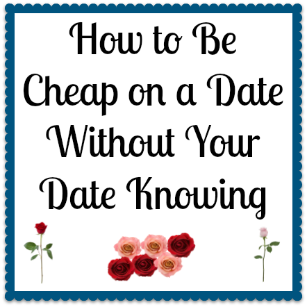 how to be cheap on a date