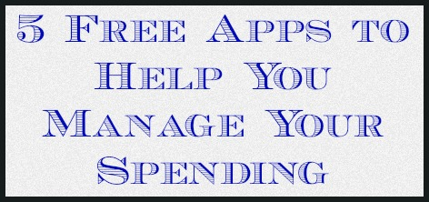 5 free apps to help manage spending